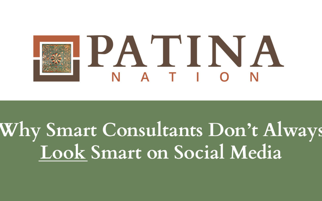 Why Smart Consultants Don't Always Look Smart on Social Media