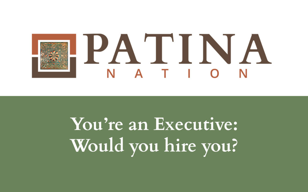 You're an Executive: Would you hire you?