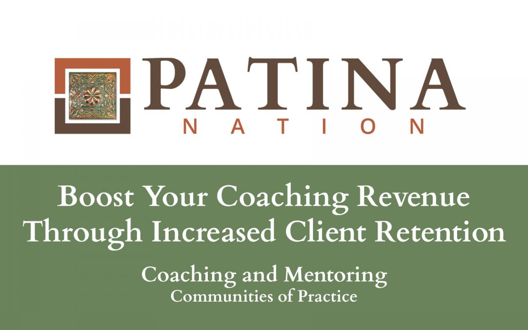 Boost Your Coaching Revenue Through Increased Client Retention