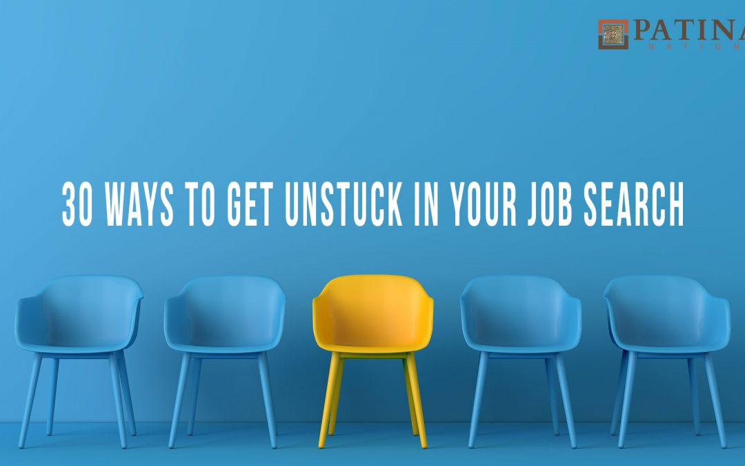 30 Ways to Get Unstuck in Your Job Search