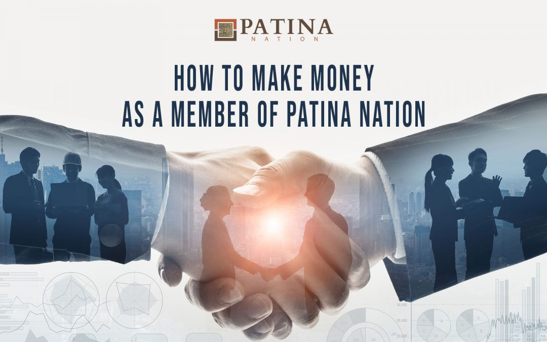 How to Make Money as a Member of Patina Nation